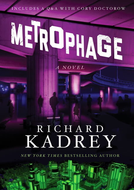 METROPHAGE by Richard Kadrey: Back in paperback!