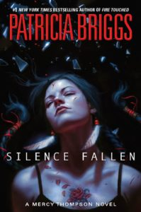 Silence Fallen, the newest Mercy Thompson novel by Patricia Briggs