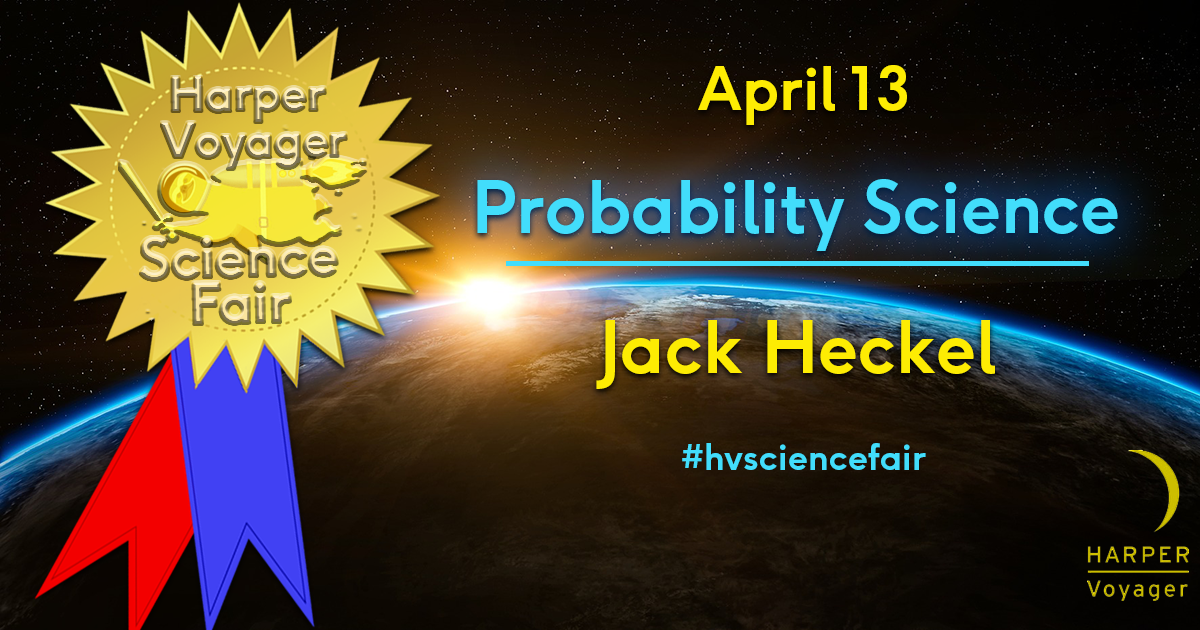 Harper Voyager Science Fair: Probability Science w/ Jack Heckel