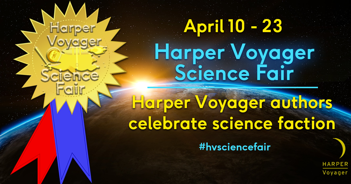 "Celebrating Science ""Faction"" with the Harper Voyager Science Fair"
